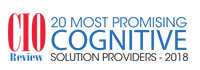 Top 20 Cognitive Solution Providers - 2018